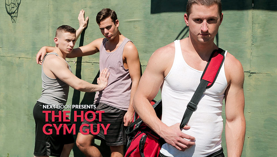 The Hot Gym Guy – Dante Martin, Max Penn, Benjamin Swift (NextDoorBuddies.com)